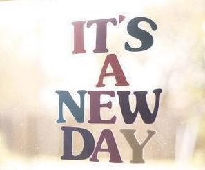 Es un nuevo día ;)