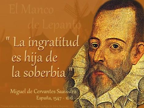Cervantes La ingratitud es hija de la soberbia